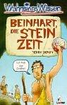 WahnsinnsWissen - Beinhart, die Steinzeit - Terry Deary