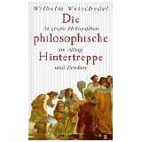 """Die philosophische Hintertreppe: 34 grosse Philosophen in Denken und Alltagvon """"Wilhelm Weischedel"""""""