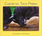 Cuando los Toros Pelean (When a Bull fights with a Bull) (Spanish Edition)