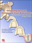img - for Osseointegration and Autogenous Onlay Bone Grafts: Reconstruction of the Edentulous Atrophic Maxilla book / textbook / text book