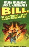 Bill, the Galactic Hero: The Final Incoherent Adventure! (0380756676) by Harrison, Harry