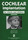 Cochlear implantation for infants and children :  advances /