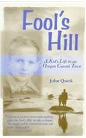 Fool s Hill A Kid s Life in an Oregon Coastal Town087071418X