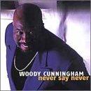 echange, troc Woody Cunningham - Never Say Never