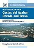 Robin Brandon Mediterranean Spain: Costa Del Azahar Dorada and Brava