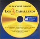 echange, troc Tres Caballeros - El Disco De Oro