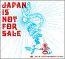 JAPAN IS NOT FOR SALE
