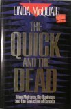 img - for The Quick and the Dead: Brian Mulroney, Big Business and the Seduction of Canada book / textbook / text book
