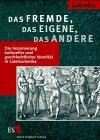 img - for Das Fremde, das Eigene, das Andere: Die Inszenierung kultureller und geschlechtlicher Identitat in Lateinamerika (German Edition) book / textbook / text book