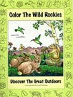 Color the Wild Rockies: Discover the Great Outdoors (The Pruett Series)