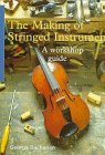 The Making of Stringed Instruments: A Workshop Guide (0713481404) by Buchanan, George