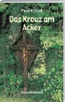 Das Kreuz am Acker © Amazon