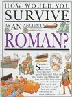 img - for Hwys...Ancient Roman (How Would You Survive?) book / textbook / text book
