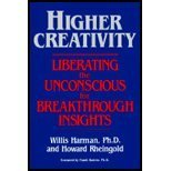 Higher Creativity: Liberating the Unconscious for Breakthrough Insights (0874772931) by Willis Harman