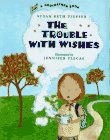 The Trouble With Wishes (A Redfeather Book)