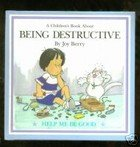 Being Destructive (Let's Talk About Series)