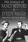 The Letters of Nancy Mitford and Evelyn Waugh (0340638044) by Nancy Mitford
