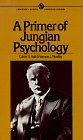 A Primer of Jungian Psychology (Mentor Series)