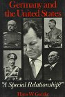Germany and the United States: A 'Special Relationship' (American Foreign Policy Library), Hans W. Gatzke