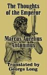 The Thoughts of Marcus Aurelius Antoninus (1410206920) by Marcus, Aurelius