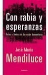 Con rabia y esperanzas: Retos y limites de la accion humanitaria (Coleccion Documento) (Spanish Edition) (8408020455) by Jose Maria Mendiluce