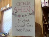 If you could see me now Cecelia Ahern
