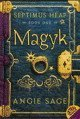 Magyk (Septimus Heap, Volume 1)