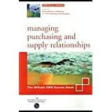 Managing Purchasing and Supply Relationships. CIPS level 4. Foundation Diplomaby MIKE FOGG - PMMS...