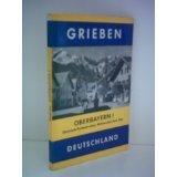 Grieben - Reiseführer Deutschland - Oberbayern