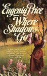 Where Shadows Go, Eugenia Price