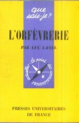 L'Orfèvrerie : Par Luc Lanel. Illustrations de l'auteur. 3e édition par Luc Lanel