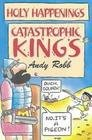 img - for Catastrophic Kings (Holy Happenings) book / textbook / text book