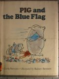 Pig and the Blue Flag: Weekly Reader Children's Book Club
