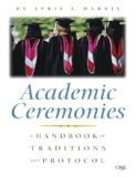 img - for Academic Ceremonies: A Handbook of Traditions and Protocol book / textbook / text book