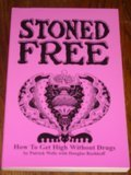 Stoned Free: How to Get High Without Drugs, Wells, Patrick; Rushkoff, Douglas