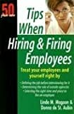 Tips When Hiring and Firing Employees: 50 Plus One