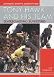 Tony Hawk and His Team: Skateboarding Superstars (Extreme Sports Biographies)