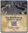 Der Frankenweg - Via Francigena -