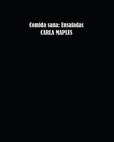 Comida sana: Ensaladas (Spanish Edition) by Carla Maples