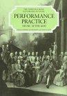 Performance Practice: Music After 1600 (Norton/Grove Handbooks in Music)