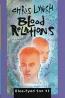 Blood Relations (Blue-Eyed Son Book 2) (0060253991) by Lynch, Chris