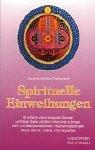 Spirituelle Einweihungen: 60 einfache und wirkungsvolle Übungen, um Körper, Seele und Geist in Harmonie zu bringen. Atem- und Meditationstechniken, ... Mudra-, Mantra-, Chakra- und Energiearbeit