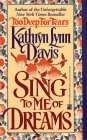 Sing to Me of Dreams, KATHRYN LYNN DAVIS