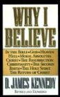 Why I Believe (0849937396) by D. James Kennedy