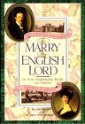 By Gail MacColl To Marry an English Lord or, How Anglomania Really Got Started (1st First Edition) [Paperback]
