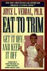 Eat to Trim: Get It Off and Keep It Off!