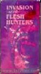 Invasion Flesh Hunters [VHS]