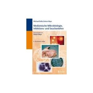 Medizinische Mikrobiologie, Infektions- und Seuchenlehre