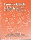 img - for Fuerza Fluid Industrial, Vol. 1: Texto B sico sobre Hidr ulica, Aire y Vacio para Aplicaciones Industriales y de M quinria M vil (Industrial Fluid Power, Vol. 1) book / textbook / text book
