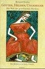 Götter, Helden, Ungeheuer. Die Welt der griechischen Mythen. (3725411166) by Evslin, Bernard